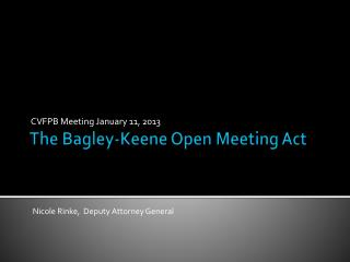 The Bagley-Keene Open Meeting Act