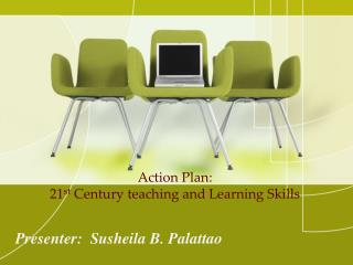 Action Plan: 21 st  Century teaching and Learning Skills