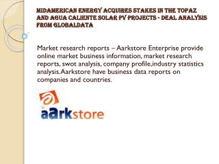 MidAmerican Energy Acquires Stakes in the Topaz and Agua Cal