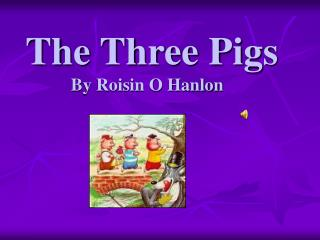 The Three Pigs By Roisin O Hanlon