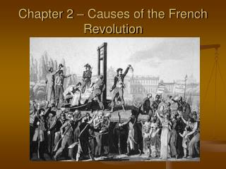 Chapter 2 – Causes of the French Revolution