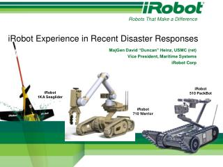 iRobot Experience in Recent Disaster Responses