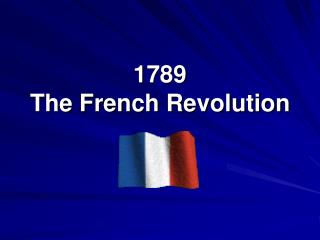 1789 The French Revolution
