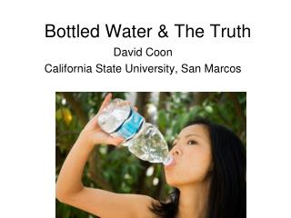 Bottled Water & The Truth