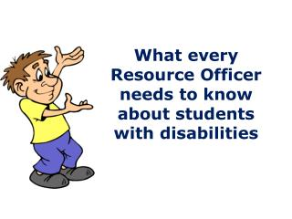 What every Resource Officer needs to know about students with disabilities