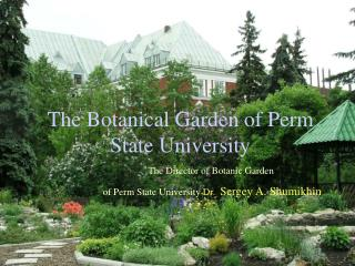The Botanical Garden of Perm State University