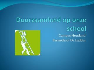 Duurzaamheid op onze school De Ladder Torhout  ppt