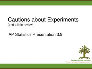 Cautions about Experiments (and a little review)