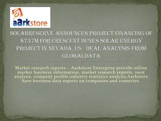 SolarReserve Announces Project Financing of $737m for Cresce