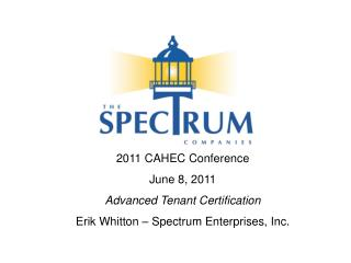 2011 CAHEC Conference June 8, 2011 Advanced  Tenant Certification