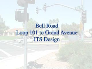 Bell Road Loop 101 to Grand Avenue ITS Design
