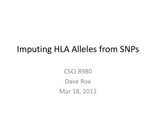 Imputing HLA Alleles from SNPs
