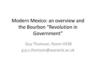 """Modern Mexico: an overview and the Bourbon """"Revolution in Government """""""