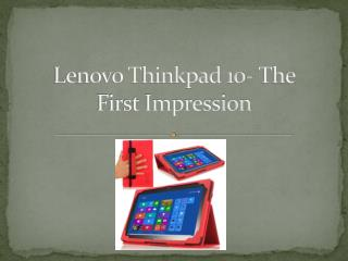 Lenovo Thinkpad 10-  The First Impression