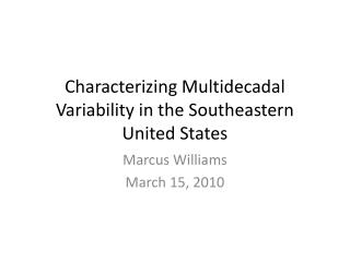 Characterizing Multidecadal Variability in the Southeastern United States