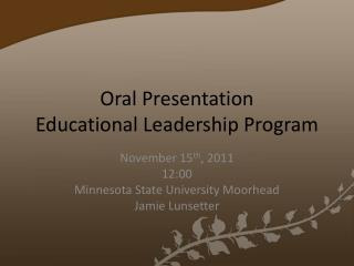 Oral Presentation Educational Leadership Program