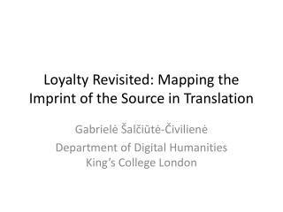 Loyalty Revisited: Mapping the Imprint of the Source in Translation