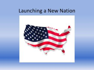 Launching a New Nation
