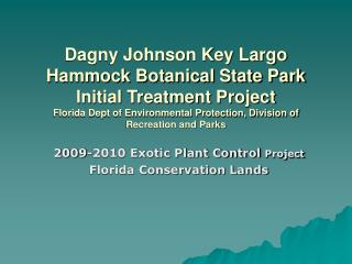 2009-2010 Exotic Plant Control  Project Florida Conservation Lands