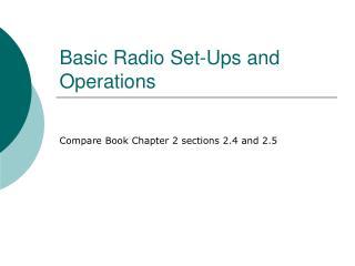 Basic Radio Set-Ups and Operations