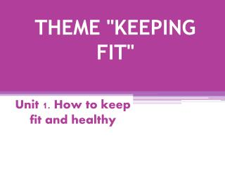 """THEME """"KEEPING FIT"""""""
