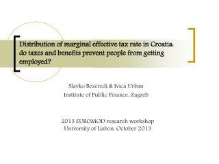 Slavko Bezeredi  &  Ivica Urban  Institute  of Public Finance,  Zagreb