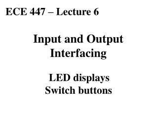 ECE 447 – Lecture 6