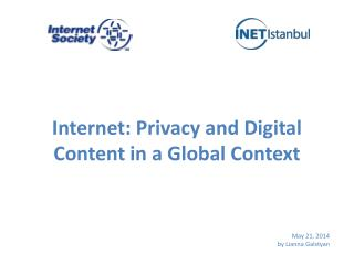 Internet: Privacy and Digital Content in a Global  Context