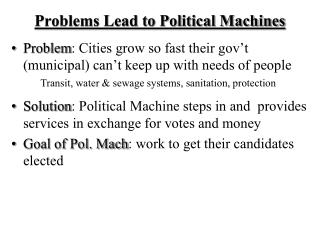 Problems Lead to Political Machines