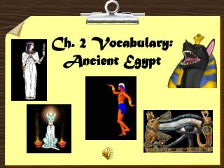 Ch. 2 Vocabulary:  Ancient Egypt