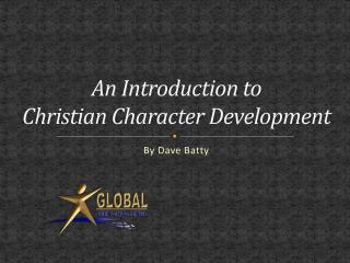 An Introduction to  Christian  Character Development