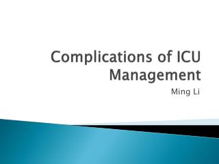 Complications of ICU Management