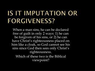 Is it Imputation or Forgiveness?