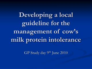 Developing a local guideline for the management of cow's milk protein intolerance