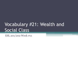Vocabulary #21: Wealth and Social Class