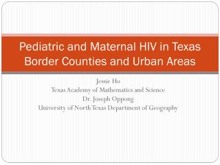 Pediatric and Maternal HIV in Texas Border Counties and Urban Areas
