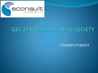 GEC 274  ECONOMY  AND SOCIETY