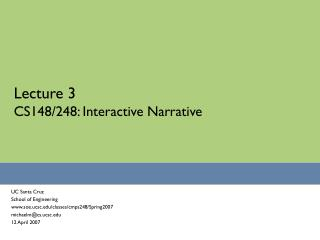 Lecture 3 CS148/248: Interactive Narrative