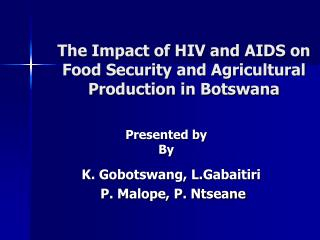 The Impact of HIV and AIDS on Food Security and Agricultural Production in Botswana
