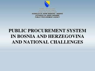 PUBLIC PROCUREMENT SYSTEM IN BOSNIA AND HERZEGOVINA AND NATIONAL CHALLENGES