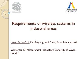 Requirements of wireless systems in industrial areas
