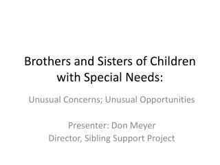 Brothers and Sisters of Children with Special Needs: