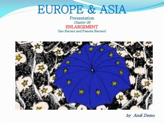 EUROPE & ASIA Presentation  Chapter 26  ENLARGEMENT (Ian Barnes and Pamela Barnes)