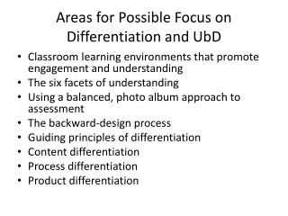 Areas for Possible Focus on Differentiation and  UbD