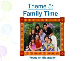 Theme 5:  Family Time