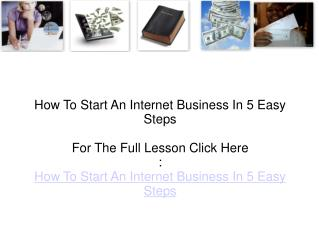 How To Start An Internet Business In 5 Easy Steps