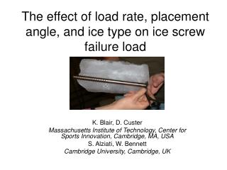 The effect of load rate, placement angle, and ice type on ice screw failure load