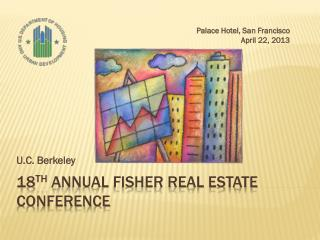 18 th  Annual Fisher Real Estate Conference