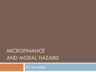 microfinance  and Moral hazard