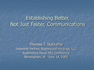 Establishing Better,  Not Just Faster, Communications